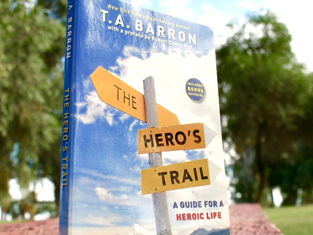 The Hero's Trail: A Guide for a Heroic Life by T.A. Barron