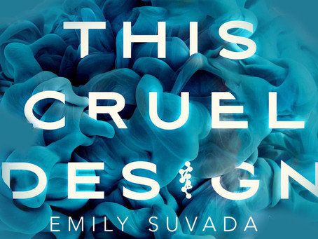 This Cruel Design & This Mortal Coil by Emily Suvada