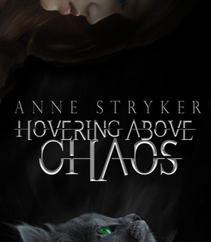 Hovering Above Chaos by Anne Stryker