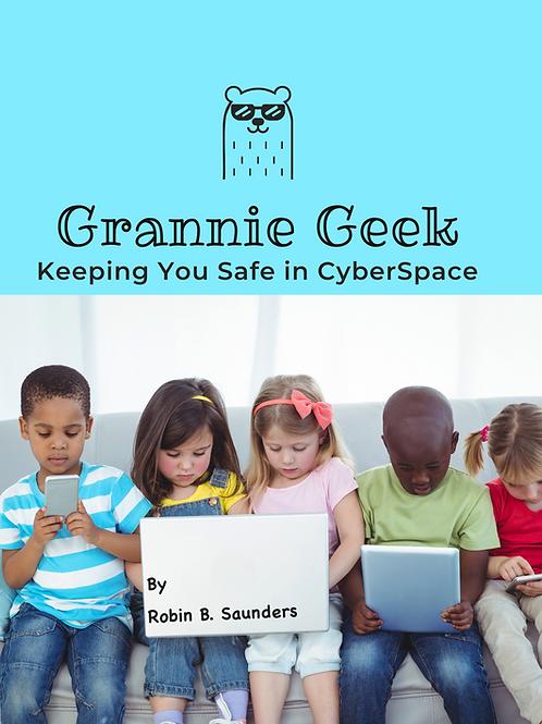 Grannie Geek: Keeping You Safe in CyberSpace