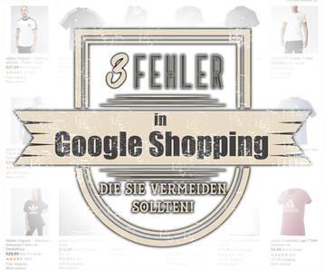 Insight #1: 3 Fehler in Google Shopping, die Sie vermeiden sollten