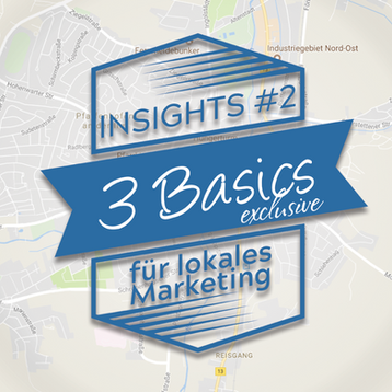 Insight #2: 3 Basics für lokales Marketing