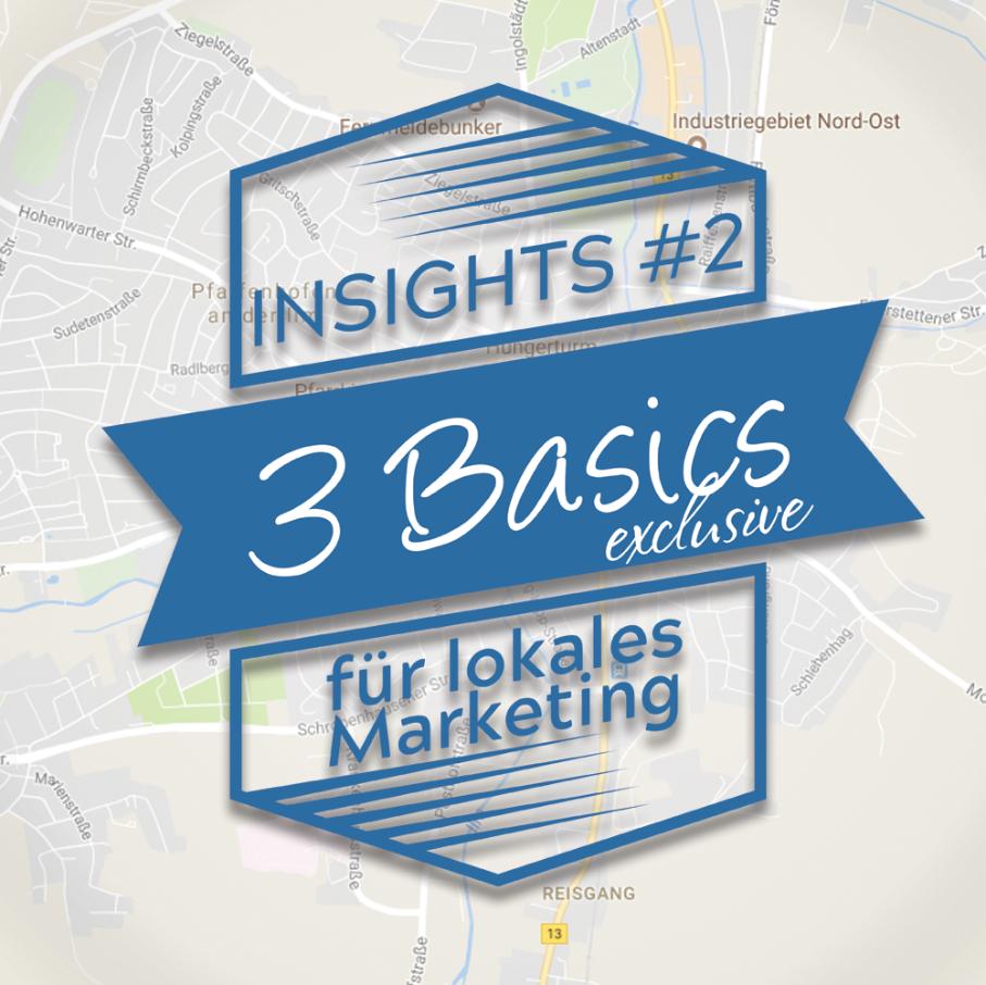 Insights #2: 3 Basics für lokales Marketing