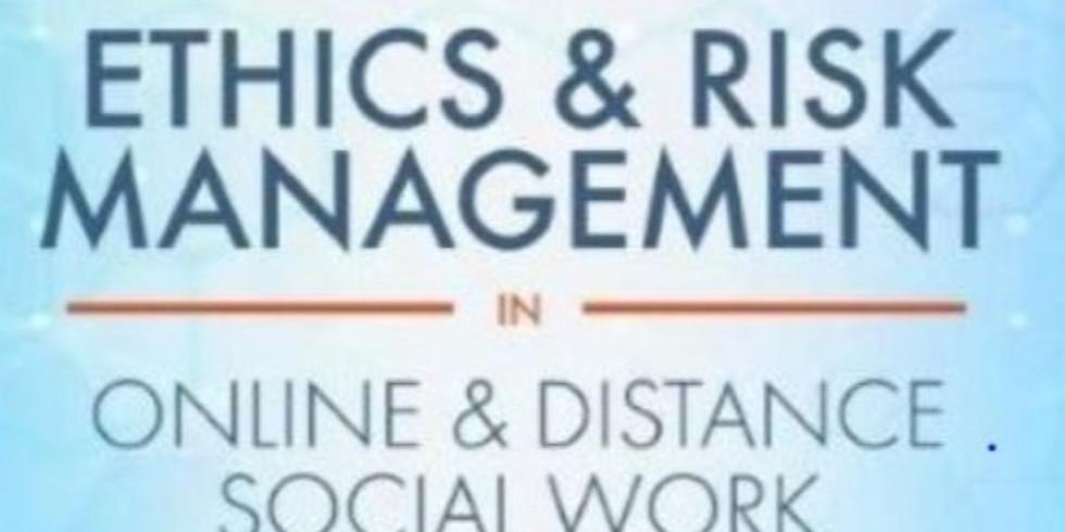 Ethics & Risk Management in Online & Distance Social Work: Cutting-edge Ethics and Risk-management Issues in Social Work