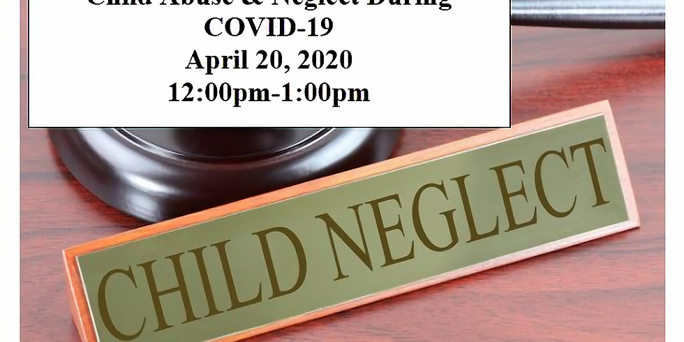 Child Abuse & Neglect During COVID-19
