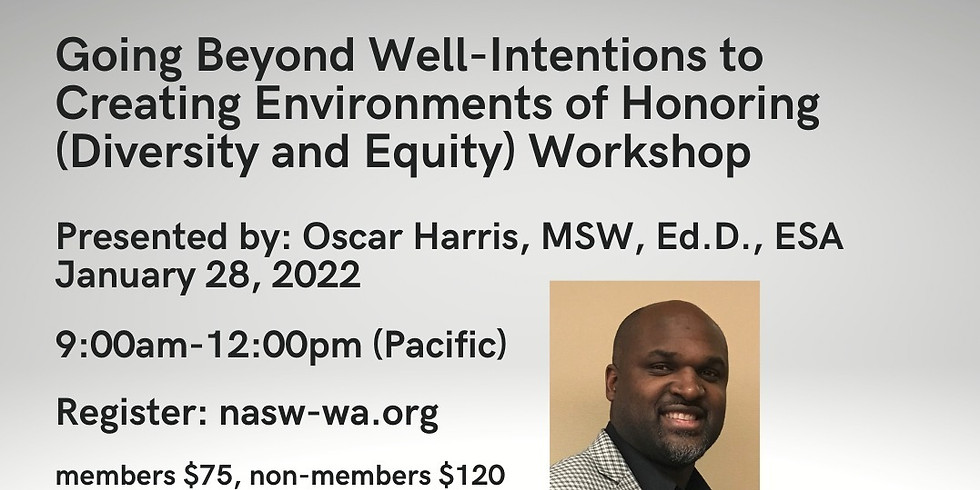 Going Beyond Well-Intentions to Creating Environments of Honoring (Diversity and Equity) 1.28.22
