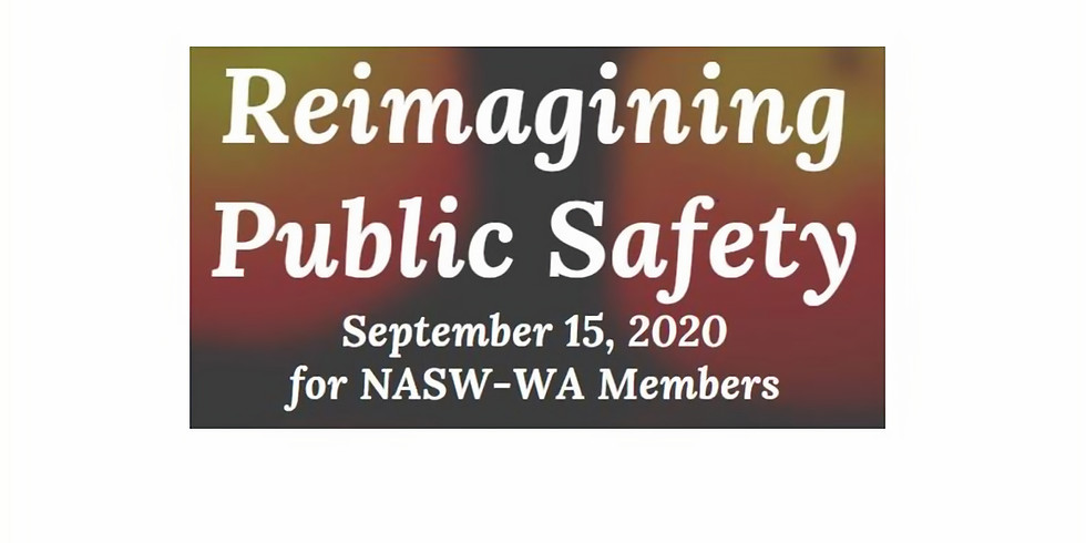 Reimaging Public Safety Listening Session - NASW members in Washington State