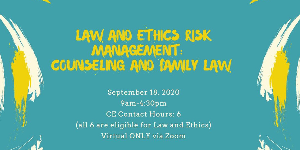 Law and Ethics Risk Management: Counseling and Family Law