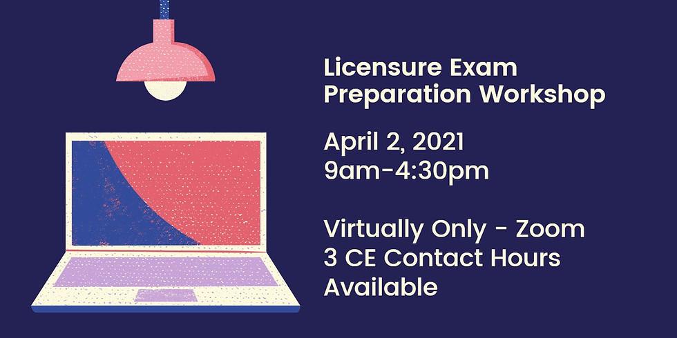 Licensure Exam Preparation Workshop 4.2.21