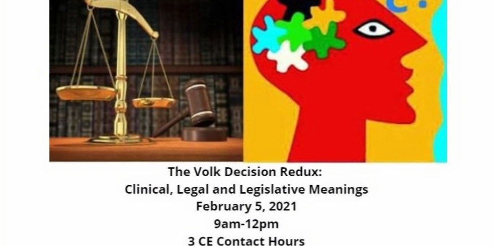 The Volk Decision Redux: Clinical, Legal, and Legislative Meanings
