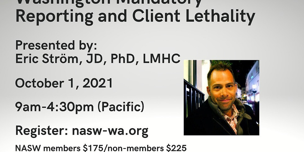 Washington Mandatory Reporting and Client Lethality 10.1.2021