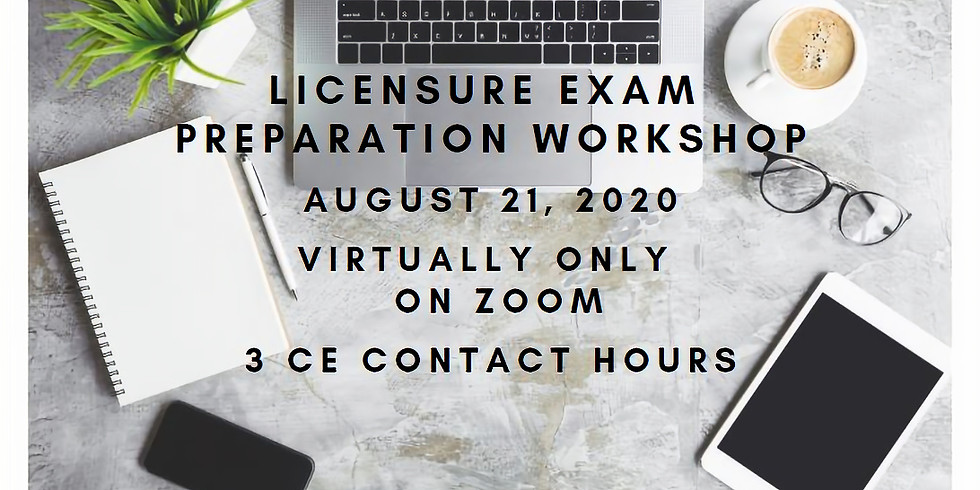 Licensure Exam Preparation Workshop 8.21.20
