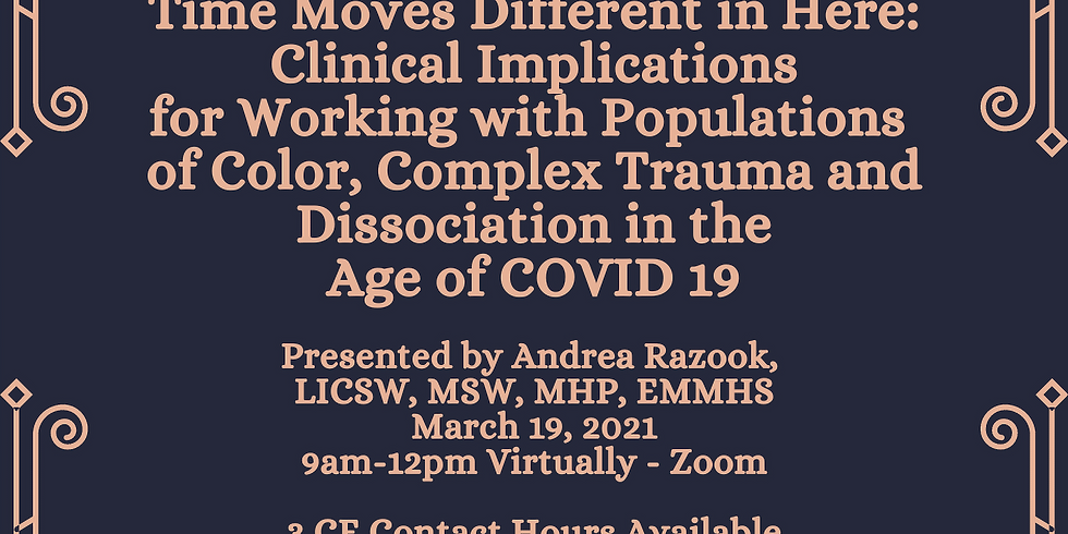 Clinical Implications for Working with Populations of Color, Complex Trauma and Dissociation in the Age of COVID 19