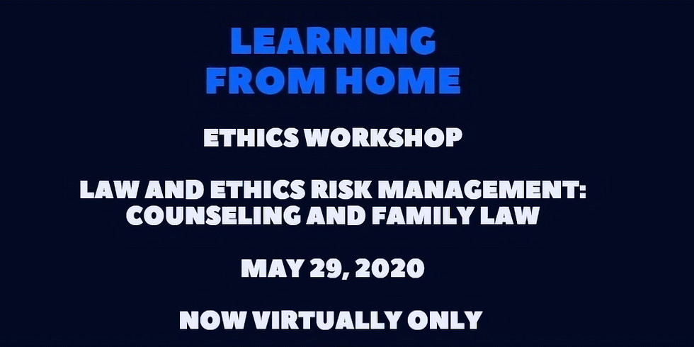 Law and Ethics Risk Management:   Counseling and Family Law (1)