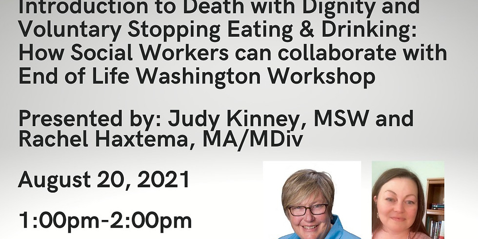 Introduction to Death with Dignity and Voluntary Stopping Eating & Drinking 8.20.21