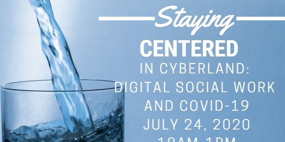 Staying Centered in Cyberland:  Digital Social Work and COVID-19