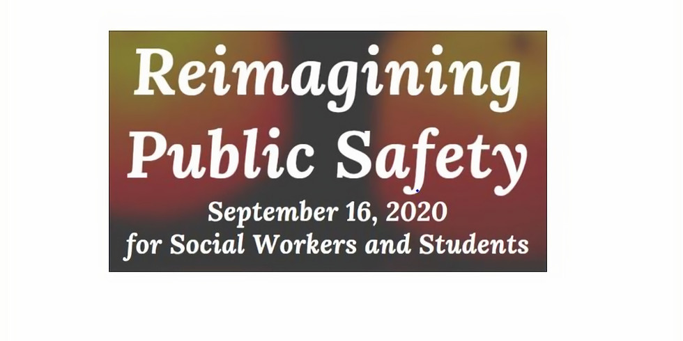 Reimaging Public Safety Listening Session - Social Workers and Social Work Students