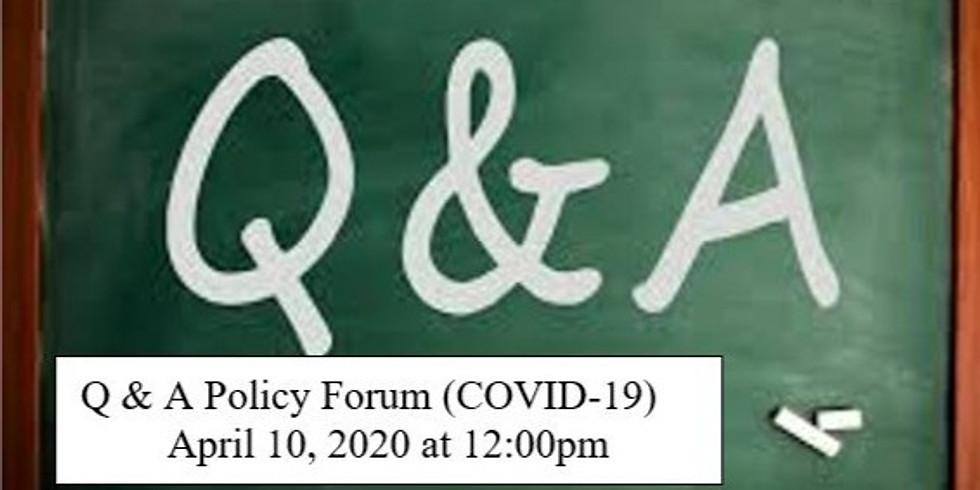 Q & A Policy Forum (COVID-19)