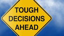 Tough Decisions!!!