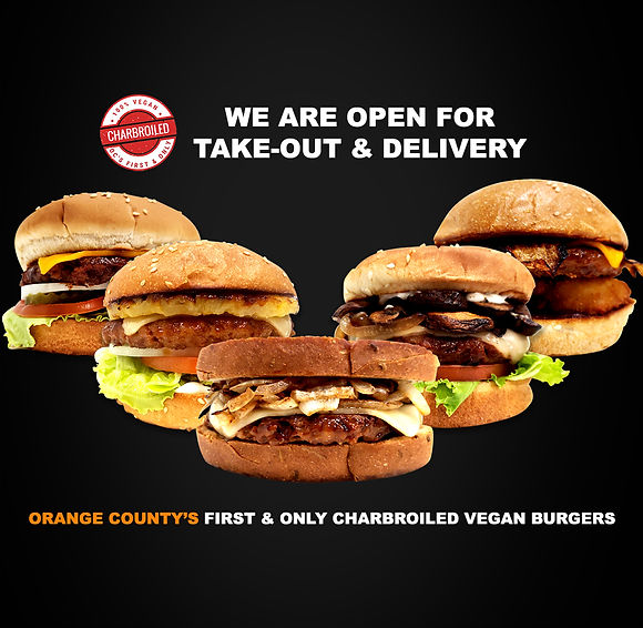 Ad indicating we are open for take-out and delivery. Orange County's First charbroiled vegan burgers.