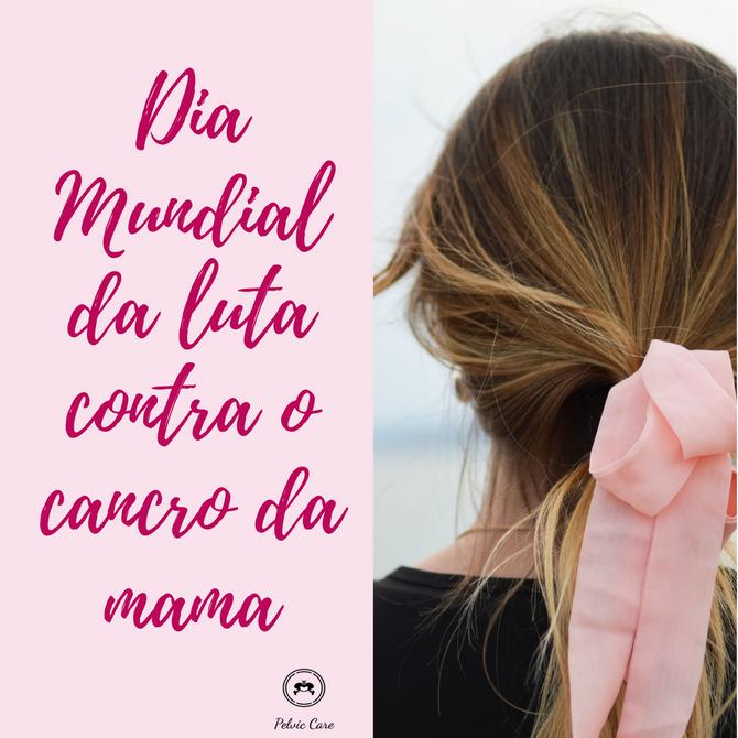 Dia Mundia da luta contra o Cancro da Mama
