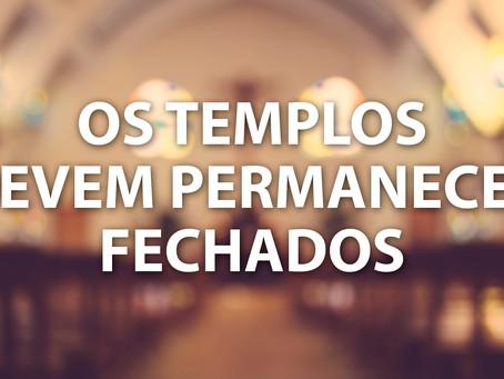6.0 - OS TEMPLOS DEVEM PERMANECER FECHADOS