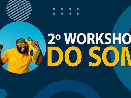 2º workshop do som