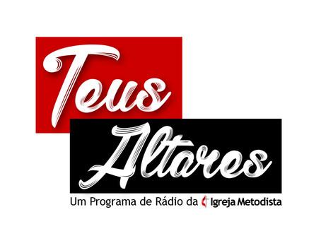 Programa de rádio Teus Altares