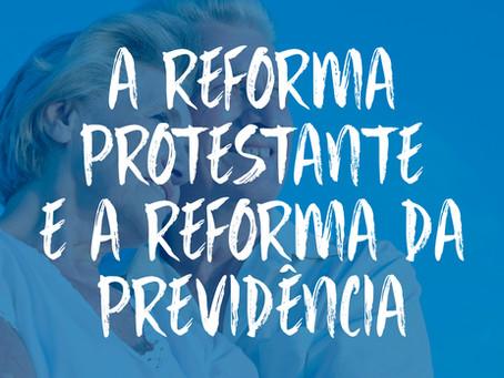 A reforma protestante e a reforma da previdência
