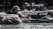 The Benefits of Restorative Sleep