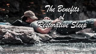The Benefits of Restorative Sleep