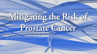 Mitigating the Risk of Prostate Cancer