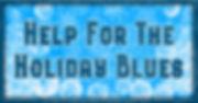 HelpfortheHolidayBlues.jpg
