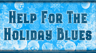 Help for the Holiday Blues