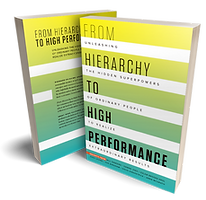 The book: From Hierarchy to High Performance is available now