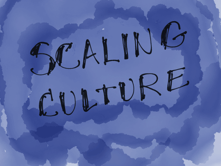Scaling Culture — part four