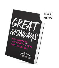 Josh Levine's book Great Mondays: How to design a company cultur employees love is availale now on Amazon