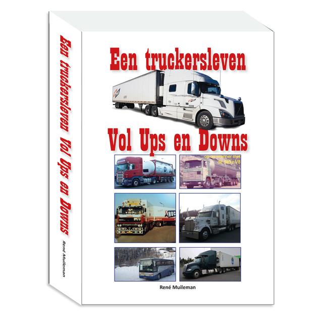 Een truckersleven vol Ups en Downs