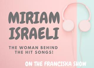 THE WOMAN BEHIND THE HIT SONGS! -Miriam Israeli