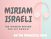THE WOMAN BEHIND THE HIT SONGS! -Miriam Israeli