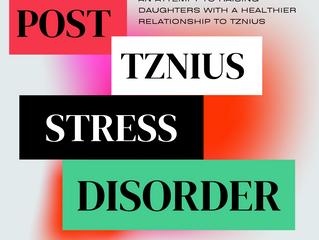 Post Tznius Stress Disorder -SPECIAL