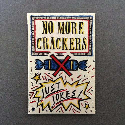 NO MORE CRACKERS