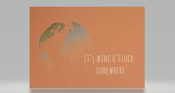It's wine o'clock somewhere
