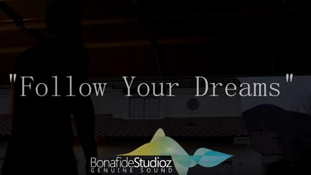 Follow Your Dreams Video