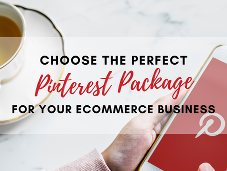 How to choose the Perfect Pinterest Package for your eCommerce business?