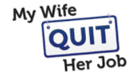 My Wife Quit her Job Logo.png