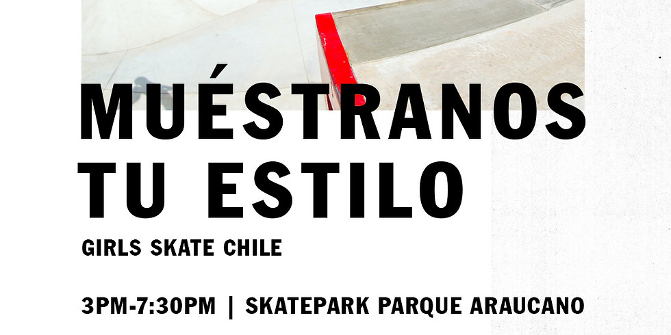 MUESTRANOS TU ESTILO | Girl Skate Chile