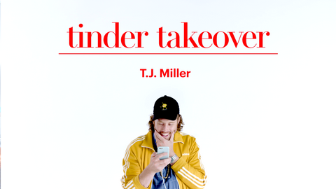 Tinder Takeover with T.J. Miller
