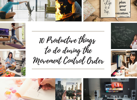 10 Productive things to do during the Movement Control Order