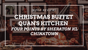 A Christmas Buffet Feast at Quan's Kitchen, Four Points by Sheraton KL Chinatown